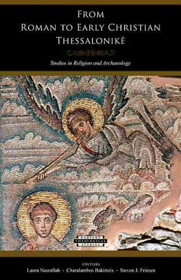 From Roman to Early Christian Thessalonike : Studies in Religion and Archaeol...