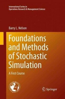 Foundations and Methods of Stochastic Simulation : A First Course, Paperback ...