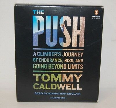 The Push: A Climber's Journey of Endurance Tommy Caldwell
