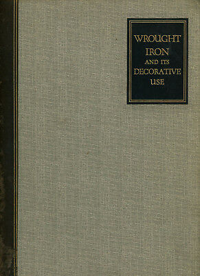 Maxwell Ayrton / Wrought Iron and Its Decorative Use 1st Edition 1929