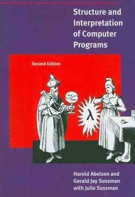 Structure and Interpretation of Computer Programs, Paperback by Abelson, Haro...