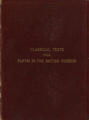 F. G. Kenyon / Classical Texts from Papyri in the British Museum Including 1st