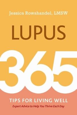Lupus : 365 Tips for Living Well, Paperback by Rowshandel, Jessica, Like New ...