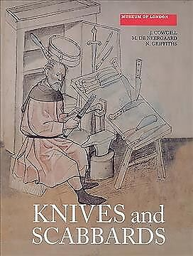 Knives and Scabbards, Paperback by Cowgill, J.; De Neergaard, M.; Griffiths, ...