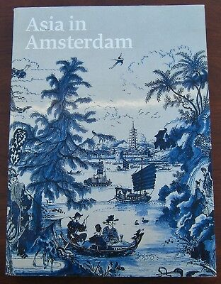 Asia in Amsterdam Museum Catalog Dutch East India Co Imports & Local Production