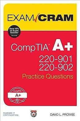 Comptia A+ 220 901 and 220 902 Practice Questions Exam Cram, Paperback by Pro...