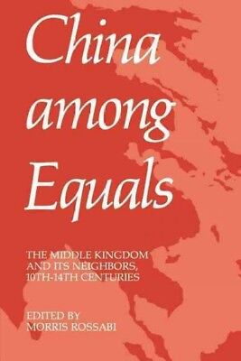 China Among Equals : The Middle Kingdom and Its Neighbors, 10Th-14th Centurie...