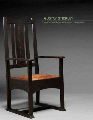 Gustav Stickley and the American Arts & Crafts Movement, Hardcover by Tucker,...