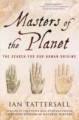 Masters of the Planet : The Search for Our Human Origins, Paperback by Tatter...