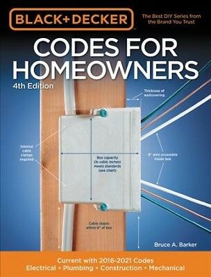 Black + Decker Codes for Homeowners : Electrical-Plumbing-Construction-Mechan...