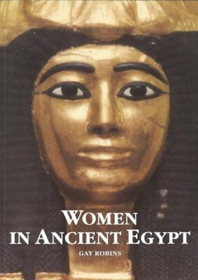 Women in Ancient Egypt, Paperback by Robins, Gay, ISBN 0674954696, ISBN-13 97...