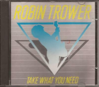 ROBIN TROWER Take What You Need CD RARE AOR melodic hard rock w/ Tear It Up 1988