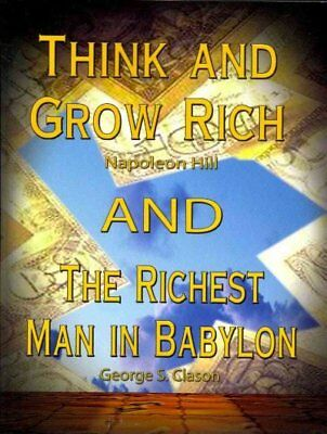 Think and Grow Rich/ The Richest Man in Babylon, Paperback by Hill, Napoleon;...