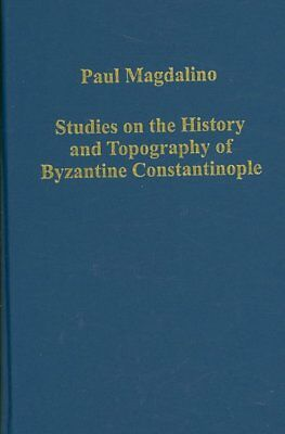 Studies on the History and Topography of Byzantine Constantinople, Hardcover ...
