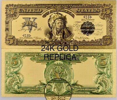 1899 US $5 Dollar Silver Certificate Indian  Chief 24K Gold •REP• L1