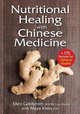 Nutritional Healing With Chinese Medicine : Plus 175 Recipes for Optimal Heal...
