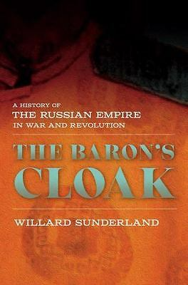 The Baron's Cloak : A History of the Russian Empire in War and Revolution ..Book