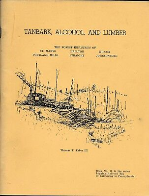 """TANBARK, ALCOHOL, AND LUMBER"" by THOMAS T. TABER III - Rare Book - Discounted"