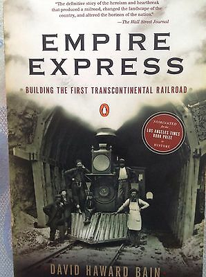 EMPIRE EXPRESS...Building the First Transcontinental Railroad
