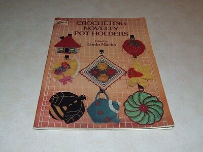 Crocheting Novelty Pot Holders - Edited by Linda Macho