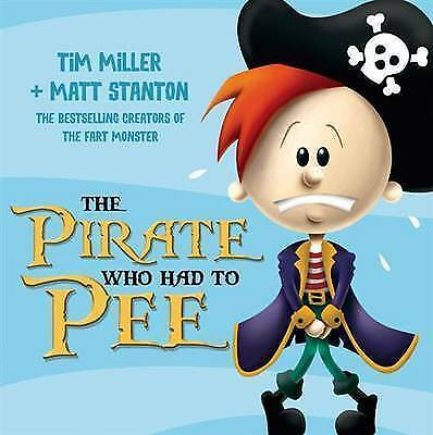 The Pirate Who Had to Pee by Tim Miller Paperback (full size) Free Shipping NEW