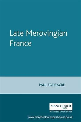 Late Merovingian France : History and Hagiography, 640-720, Paperback by Four...