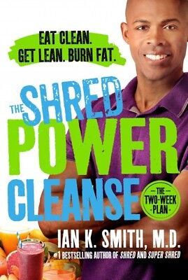 Shred Power Cleanse : Eat Clean. Get Lean. Burn Fat., Hardcover by Smith, Ian...