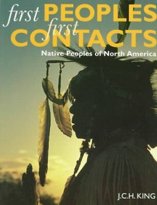 First Peoples, First Contacts : Native Peoples of North America, Paperback by...