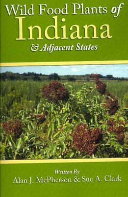 Wild Food Plants of Indiana & Adjacent States, Paperback by McPherson, Alan; ...