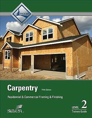 Carpentry Level Two : Framing and Finish, Trainee Guide, Paperback by Nccer (...