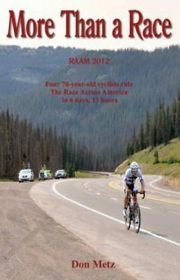 More Than a Race: Four 70-Year-Old Cyclists Ride the Race Across America, Lik...