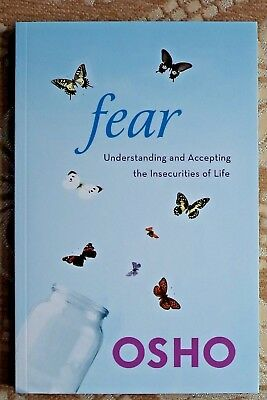 OSHO FEAR Understanding & Accepting the Insecurities of Life philosophy** NEW**