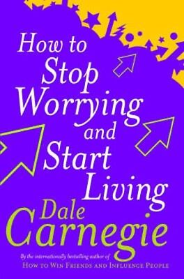 How To Stop Worrying And Start Living | Dale Carnegie