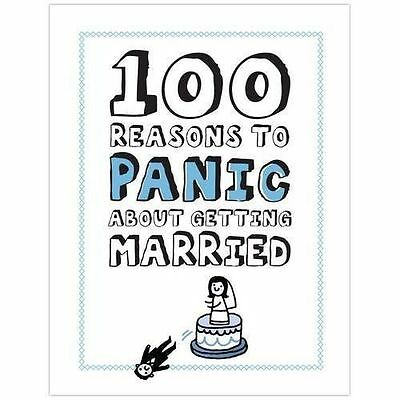 100 Reasons to Panic about Getting Married, Very Good New Condition Book
