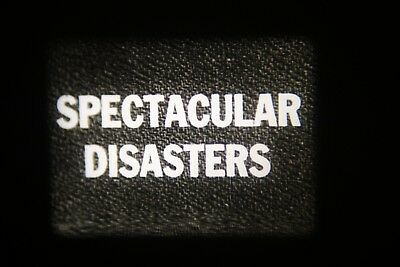 16MM FILM b/w sound. SPECTACULAR DISASTERS. 400FT REEL.
