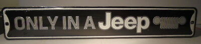 ONLY IN A JEEP Wrangler 4x4 CJ Rubicon Willys Cherokee Tin Embossed METAL SIGN
