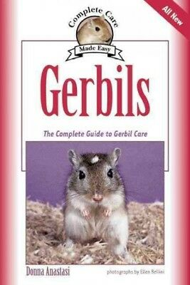 Gerbils : The Complete Guide to Gerbil Care, Paperback by Anastasi, Donna, IS...