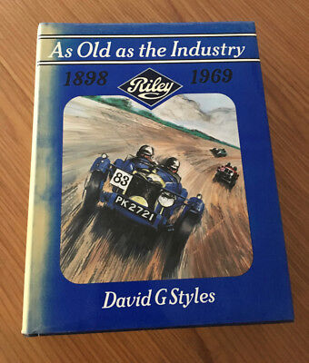 As Old As The Industry: Riley cars 1898-1968 David Styles - 1st Edition