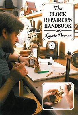 The Clock Repairer's Handbook ~Movements~Gears~Chimes~Cleaning~Repair~Hands~NEW