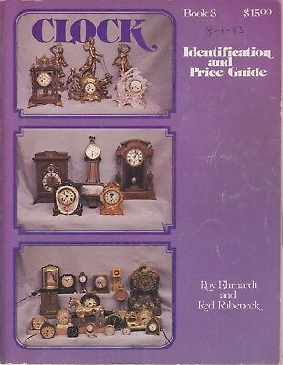 Clock Identification & Price Guide Book 3 Roy Ehrhardt & Red Raybeneck Paperback