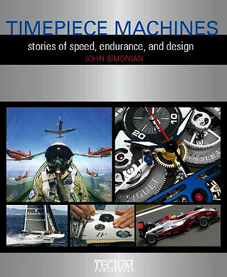 Timepiece Machines: Stories of Speed, Endurance and Design
