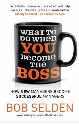 NEW What to Do When You Become the Boss By Bob Selden Paperback Free Shipping