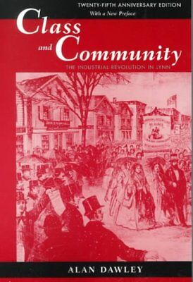 Class and Community : The Industrial Revolution in Lynn With a New Preface, P...