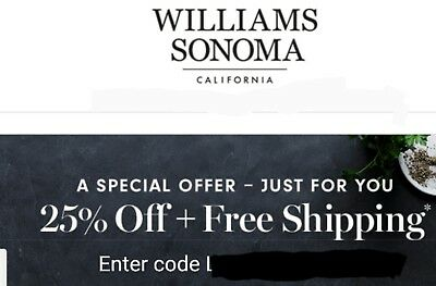 WILLIAMS SONOMA PROMO CODE COUPON -  25% off Purchase! -HURRY!! Exp 2/03/19