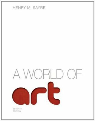 A World of Art (7th Edition) by Sayre, Henry M.