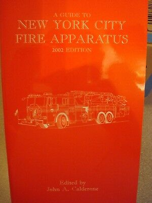 A Guide to New York City Fire Apparatus by John Calderone - 2002 edition
