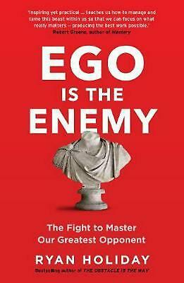 Ego is the Enemy : The Fight to Master Our Greatest Opponent [ Paperback ]