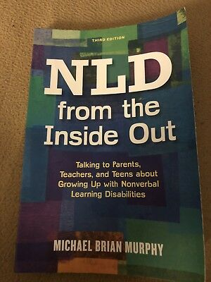 NLD from the Inside Out : Talking to Parents, Teachers, and Teens