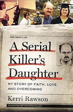 Serial Killer's Daughter : My Story of Faith, Love, and Overcoming, Hardcover...