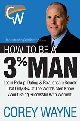 Wayne, Corey-How To Be A 3% Man, Winning The Heart Of The W (UK IMPORT) BOOK NEW
